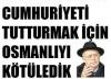 kemalistler neden osmanlı düşmanı sorunsalı